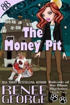 The Money Pit ebook by Renee George