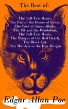 The Best of Edgar Allan Poe: The Tell-Tale Heart, The Fall of the House of Usher, The Cask of Amontillado, The Pit and the Pendulum, The Tell-Tale Heart, The Masque of the Red Death, The Black Cat, The Murders in the Rue Morgue ebook by Edgar Allan Poe