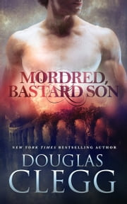 ebook Mordred, Bastard Son de Douglas Clegg