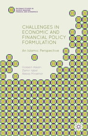 Challenges in Economic and Financial Policy Formulation - An Islamic Perspective ebook by Hossein Askari,Zamir Iqbal,Abbas Mirakhor