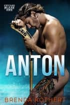 Anton - A Chicago Blaze Hockey Romance ebook by Brenda Rothert