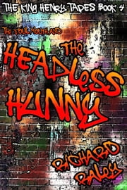 The Foul Mouth and the Headless Hunny ebook by Richard Raley