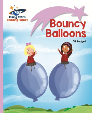 Reading Planet - Bouncy Balloons - Lilac: Lift-off ebook by Gill Budgell