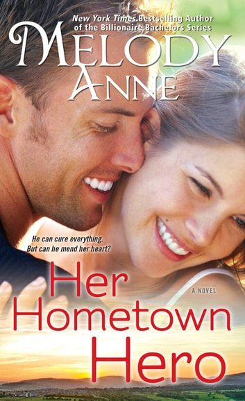 Her Hometown Hero ebook by Melody Anne