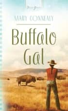 Buffalo Gal ebook by Mary Connealy