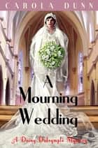 A Mourning Wedding ebook by Carola Dunn