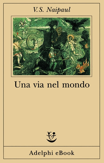 Una via nel mondo ebook by V.S. Naipaul