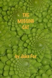 The Missing Cat ebook by Jake Fox