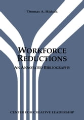 Workforce Reductions: An Annotated Bibliography ebook by Hickok, Thomas A.
