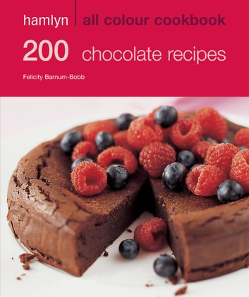 Hamlyn All Colour Cookery: 200 Chocolate Recipes - Hamlyn All Colour Cookbook ebook by Felicity Barnum-Bobb
