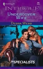 Undercover Wife ebook by Debra Webb