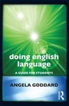 Doing English Language ebook by Angela Goddard