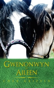 Gwenonwyn of Aileen ebook by Cher Griffin