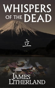 Whispers of the Dead - Miraibanashi, #1 ebook by James Litherland