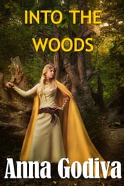 Into the Woods ebook by Anna Godiva