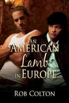 An American Lamb in Europe ebook by Rob Colton