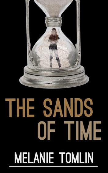 The Sands of Time - Angel Series Spin-Off, #1 ebook by Melanie Tomlin