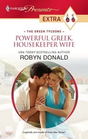 Powerful Greek, Housekeeper Wife ebook by Robyn Donald