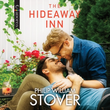 The Hideaway Inn - An LGBTQ Romance audiobook by Philip William Stover