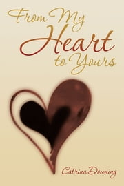 From My Heart to Yours ebook by Catrina Downing