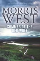 Summer of the Red Wolf ebook by Morris West