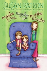 Maybe Yes, Maybe No, Maybe Maybe ebook by Susan Patron