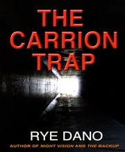 The Carrion Trap ebook by Rye Dano