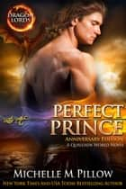 Perfect Prince - A Qurilixen World Novel (Dragon Lords Anniversary Edition) ebook by Michelle M. Pillow