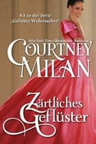 Zärtliches Geflüster ebook by Courtney Milan