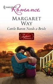 Cattle Baron Needs a Bride ebook by Margaret Way