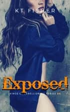Exposed - Kings of Rebellion MC, #6 ebook by K.T Fisher