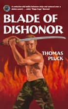 Blade of Dishonor ebook by Thomas Pluck