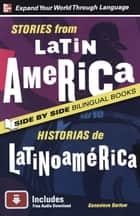 Stories from Latin America/Historias de Latinoamerica, Second Edition ebook by Genevieve Barlow