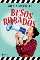 Besos robados eBook by Noelia Amarillo