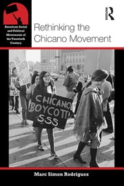 Rethinking the Chicano Movement ebook by Marc Simon Rodriguez