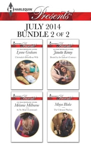 Harlequin Presents July 2014 - Bundle 2 of 2 - Christakis's Rebellious Wife\At No Man's Command\Bound by the Italian's Contract\The Ultimate Playboy ebook by Lynne Graham,Melanie Milburne,Janette Kenny,Maya Blake