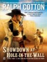 Showdown at Hole-In-the -Wall ebook by Ralph Cotton