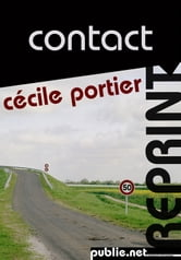 Contact - Road-movie avec villes et rendez-vous secret... ebook by Cécile Portier
