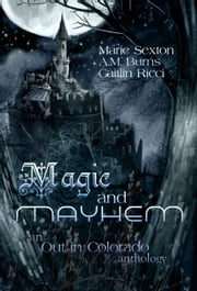 Magic and Mayhem ebook by Marie Sexton,A.M. Burns,Caitlin Ricci