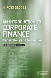 An Introduction to Corporate Finance - Transactions and Techniques ebook by Ross Geddes