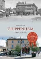 Chippenham Through Time ebook by Mike Stone