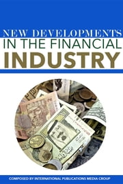 New Developments In The Financial Industry ebook by International Publications Media Group,SourceMedia Inc