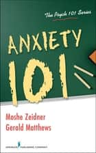 Anxiety 101 ebook by Moshe Zeidner, PhD, Gerald Matthews,...