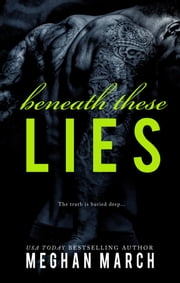 Beneath These Lies ebook by Meghan March