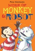 More of Monkey & Robot ebook by Peter Catalanotto,Peter Catalanotto