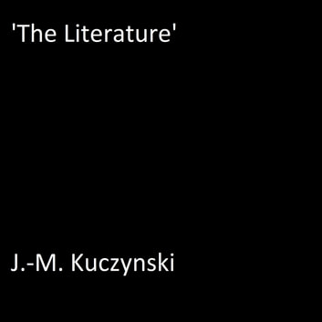 'The Literature' audiobook by J.-M. Kuczynski