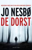 De dorst ebook by Jo Nesbø, Annelies de Vroom