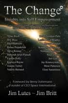 The Change 6: Insights Into Self-empowerment ebook by Jim Lutes, Jim Britt