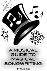 A Musical Guide To Magical Songwriting ebook by Theo Vigo
