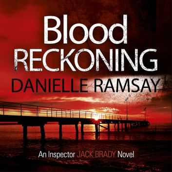 Blood Reckoning - DI Jack Brady 4 audiobook by Danielle Ramsay